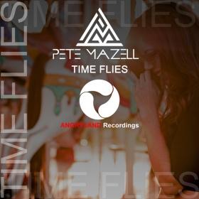 PETE MAZELL - TIME FLIES